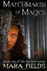 Matchmaker of Magics (The Bleaken Series) (Volume 1)