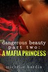 Dangerous Beauty: Part Two: A Mafia Princess