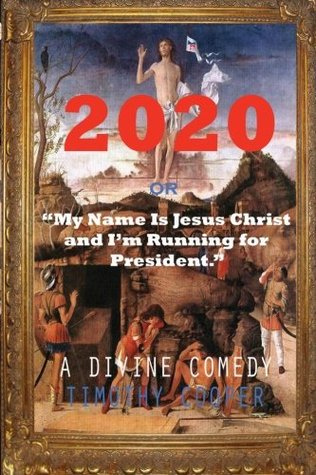 2020 or My Name is Jesus Christ and I'm Running fo...