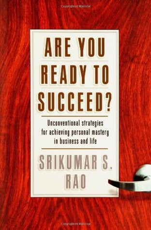 Are You Ready to Succeed? by Srikumar S. Rao