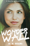Wonderwall by M.H. Soars