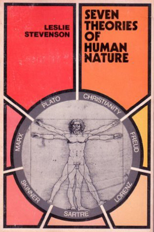 Seven Theories of Human Nature by Leslie Forster Stevenson