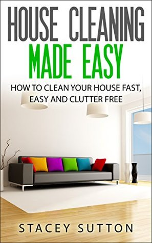 House Cleaning House Cleaning Made Easy How To Clean Your House