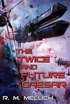 The Twice and Future Caesar (Tour of the Merrimack, #6)