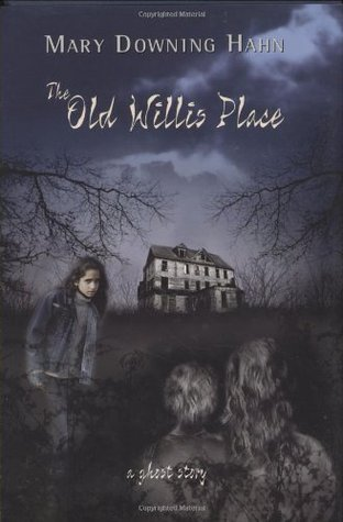 The Old Willis Place by Mary Downing Hahn