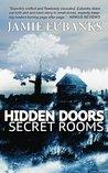 Hidden Doors, Secret Rooms by Jamie Eubanks