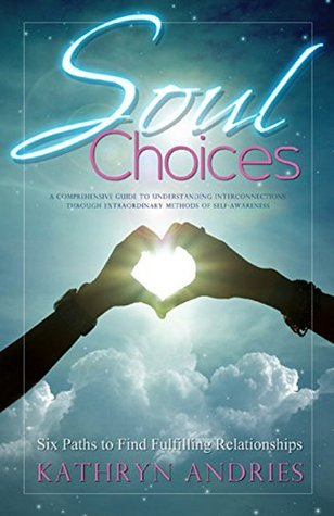 soul-choices-six-paths-to-fulfilling-relationships