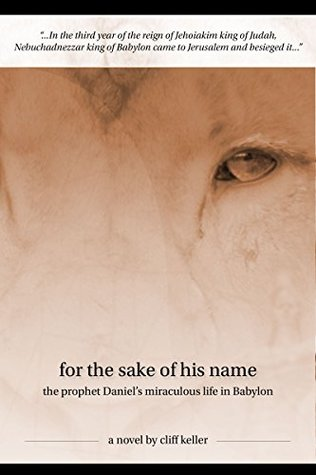 For the Sake of His Name by Cliff Keller