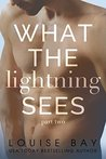 What the Lightning Sees: Part Two (Lightning, #2)