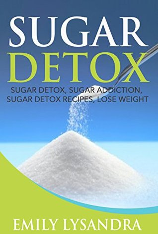 Sugar Detox: 21 Day Sugar Detox Diet Recipes for Beginners  Sugar