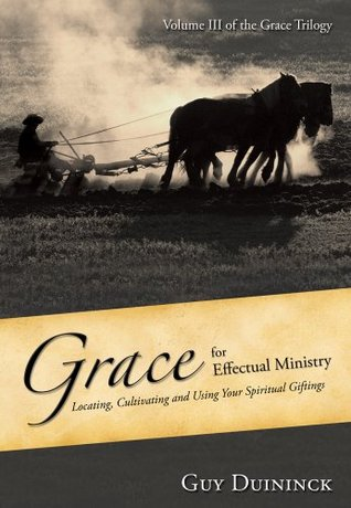 Grace for Effectual Ministry (The Grace Trilogy Book 3)
