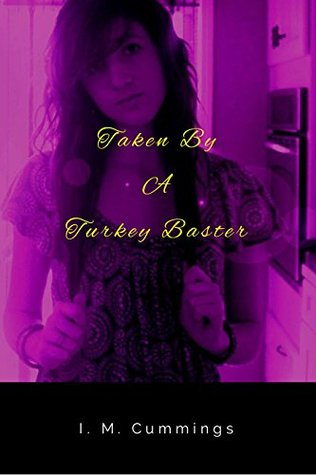 Taken By a Turkey Baster (Kitchen Fairy Confidential Book 1)