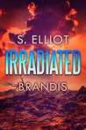 Irradiated (The Tunnel Trilogy, #1)