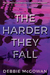 The Harder They Fall by Debbie McGowan
