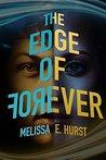 The Edge of Forever by Melissa E. Hurst