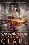 Clockwork Princess (The Infernal Devices, #3) by Cassandra Clare