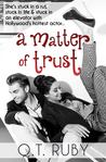 A Matter of Trust (A Matter of Trust, #1)