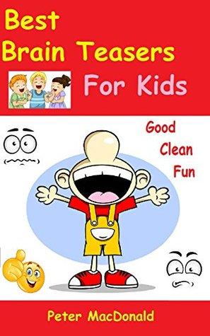 Best Brain Teasers for Kids (Best Joke book for Kids 4)