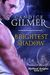 Brightest Shadow The Mythical Knights Book 1 by Candice Gilmer