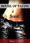 Scout (House Of Payne, #2)