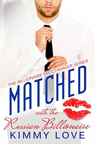 Matched with the Russian Billionaire (Billionaire Matchmakers #3)