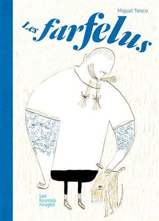 Les Farfelus by Miguel Tanco