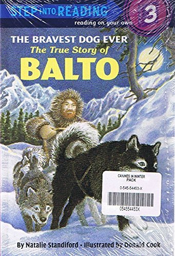 Canines in Winter Pack of 2 Books: The Bravest Dog Ever: The True Story of Balto (Step Into Reading Step 3) & Wild Wild Wolves (Step Into Reading Step 3)