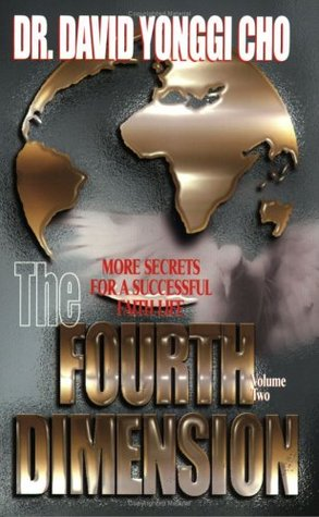 The Fourth Dimension: More Secrets for a Successful Faith Life - Volume Two