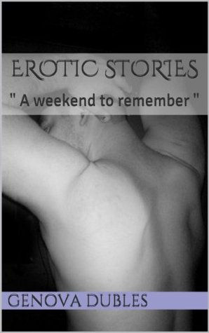 "erotic Stories: "" A weekend to remember "" (what my soul hides Book 1)"