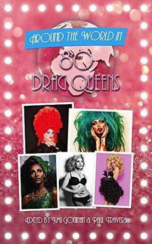 Around The World In 80 Drag Queens (Around The World In 80... Book 3)