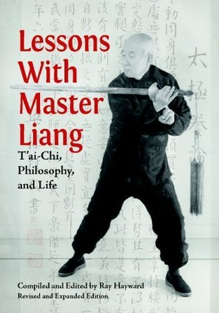 Lessons with Master Liang: T'ai-Chi, Philosophy, and Life