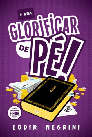 É pra Glorificar de Pé! Buscar libros electrónicos y descargas gratuitas de libros electrónicos