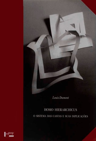 louis dumont theory of varna homo hierarchicus The hardcover of the homo hierarchicus: the caste system and its implications by louis dumont at barnes & noble free shipping on $25 or more father's day gifts.