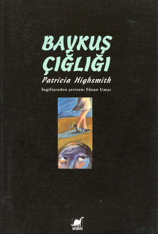 Ebook Baykuş Çığlığı by Patricia Highsmith read!