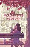 Jodidamente especial by Teresa Guirado