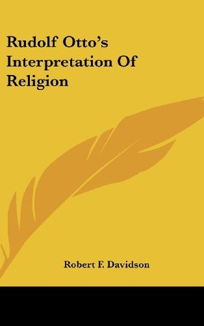 Rudolf Otto's Interpretation Of Religion