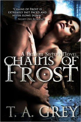 Chains of Frost (The Bellum Sisters, #1) by T.A. Grey