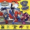 Super Hero Squad: Catch That Crook! (Marvel Super Hero Squad (LB Kids Hardcover))