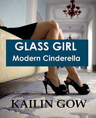 Glass Girl: Modern Cinderella (Happy Ever After Standalone Novel Series Book 1)