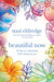 Beautiful Now: 90 Days of E...