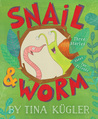 Snail & Worm: Three Stories About Two Friends (Snail & Worm, #1)
