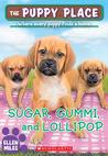 Sugar, Gummi and Lollipop by Ellen Miles