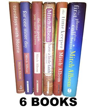 Mitch Albom's 6 Book Set (Tuesdays with Morrie, Have a Little Faith, for One More Day, Five People You Meet in Heaven, Time Keeper, First Phone Call From Heaven