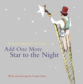 If You're Afraid of the Dark, Add One More Star to the Night by Cooper Edens