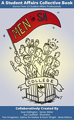 Men In Student Affairs: Stories from 13 Student Affairs Professionals