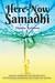 Here - Now Samadhi