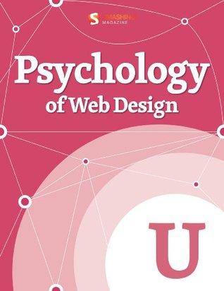 Psychology of Web Design (Smashing eBook Series)