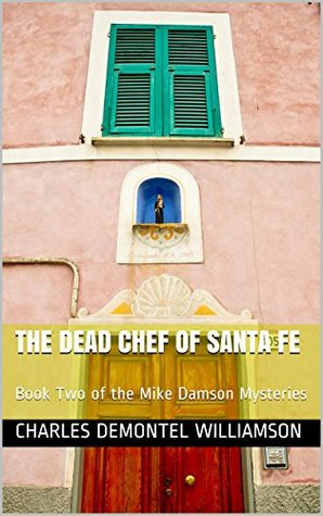 The Dead Chef of Santa Fe (Mike Damson Mystery, #2)