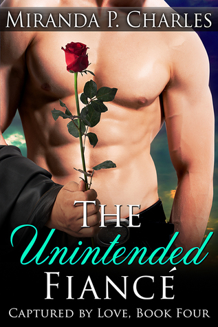 The Unintended Fiance (Captured by Love, #4)