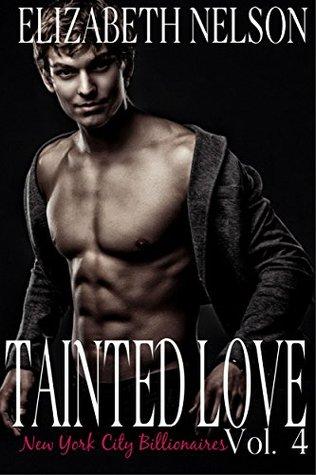 Tainted Love Vol. 4 (A New York City Alpha Billionaire Romance - Jared Northrup)